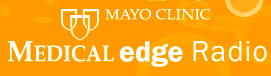 Mayo Cinic Medical Edge Radio
