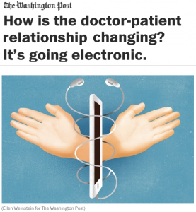"""Washington Post: """"How is the doctor-patient relationship changing? It's going electronic."""""""